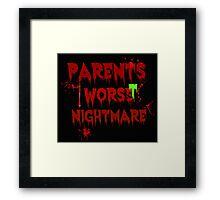 Parents Worst Nightmare Framed Print