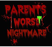 Parents Worst Nightmare Photographic Print