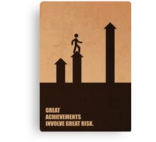 Great Achievements Involve Great Risk - Corporate Start-Up Quotes Canvas Print