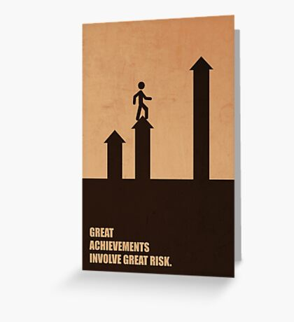 Great Achievements Involve Great Risk - Corporate Start-Up Quotes Greeting Card