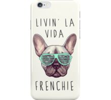 Livin' la vida Frenchie iPhone Case/Skin