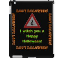 I Witch You A Happy Halloween iPad Case/Skin