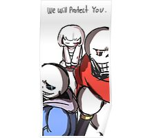 """We will protect you"" - Sans, Papyrus and Frisk from Undertale Poster"