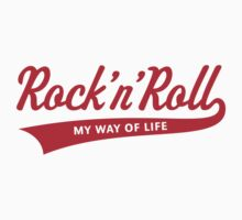 Rock 'n' Roll – My Way Of Life (Red) by MrFaulbaum