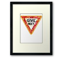 Give Way NOW Framed Print