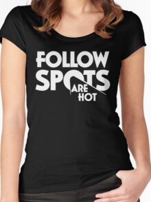 Follow Spots are Hot Women's Fitted Scoop T-Shirt