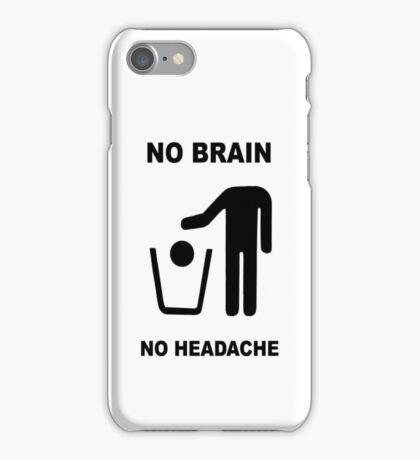 No brain, no headache iPhone Case/Skin