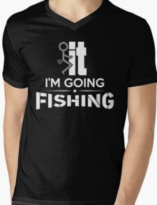 FCK IT I'M GOING FISHING Mens V-Neck T-Shirt