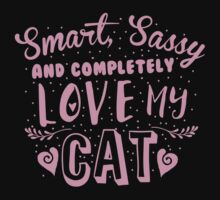 Smart, Sassy and completely love my CAT! Kids Tee