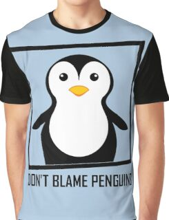 DON'T BLAME PENGUINS Graphic T-Shirt