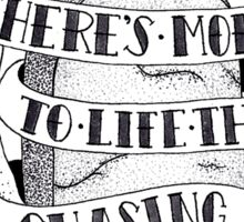 There's more to life than chasing ghosts Sticker