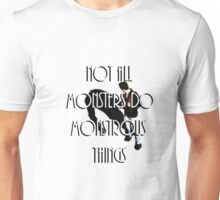 Teen Wolf Not All Monsters Do Monstrous Things Unisex T-Shirt