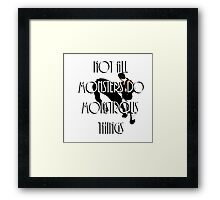 Teen Wolf Not All Monsters Do Monstrous Things Framed Print