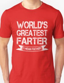 The world's greatest farter/father T-Shirt