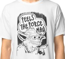 "Pepe The Frog ""Feels The Force Man"" Classic T-Shirt"