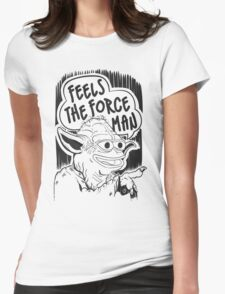 """Pepe The Frog """"Feels The Force Man"""" Womens Fitted T-Shirt"""