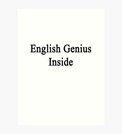 English Genius Inside  Art Print