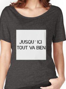 Jusqu'ici tout va bien Women's Relaxed Fit T-Shirt