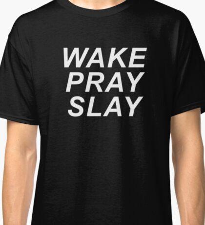 Wake Pray Slay Classic T-Shirt