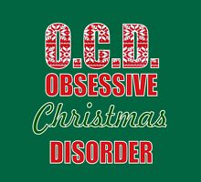 OCD obsessive christmas disorder ugly christmas sweater Unisex T-Shirt