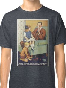 British Poster World War I: Daddy what did you do Classic T-Shirt