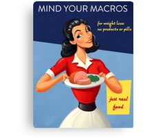 Vintage Mind Your Macros Advertisement, no rust Canvas Print