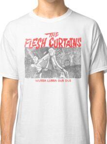 The Flesh Curtains Classic T-Shirt