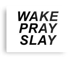 Wake Pray Slay - White Metal Print