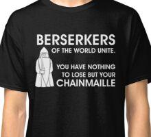 Berserkers Unite! Classic T-Shirt
