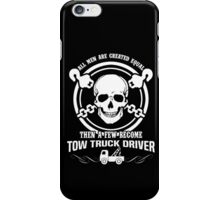 A Few Men Become Tow Truck Drivers T-Shirt iPhone Case/Skin