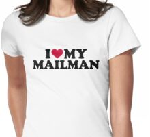 I love my mailman Womens Fitted T-Shirt