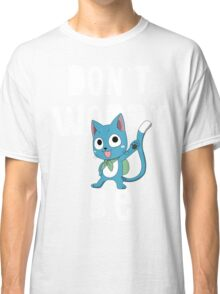 Fairy tail - Don't worry, be happy Classic T-Shirt