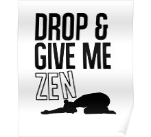 DROP AND GIVE ME ZEN Poster