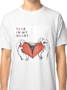 Tear In My Heart. Classic T-Shirt