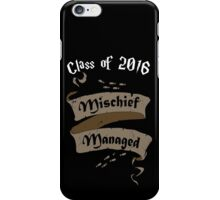 Class of 2016 Mischief Managed iPhone Case/Skin