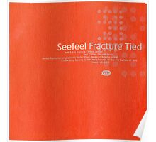 SEEFEEL FRACTURE TIED Poster