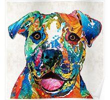 Colorful Dog Pit Bull Art - Happy - By Sharon Cummings Poster