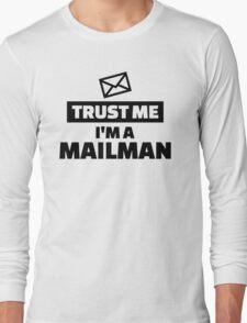 Trust me I'm a mailman Long Sleeve T-Shirt