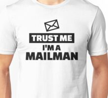 Trust me I'm a mailman Unisex T-Shirt