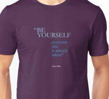 be yourself; everyone else is already taken /oscar wilde/ Unisex T-Shirt