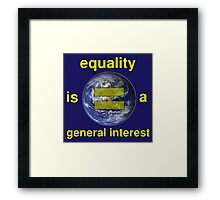 Equality is a General Interest Framed Print
