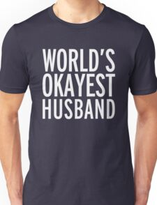 World's Okayest Husband Funny Quote Unisex T-Shirt