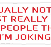 Funny Sarcastic Joke Sticker