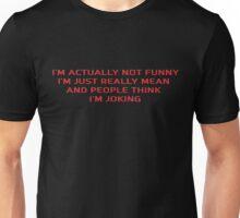 Funny Sarcastic Joke Unisex T-Shirt