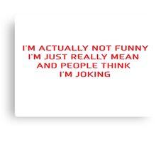 Funny Sarcastic Joke Canvas Print