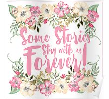 Some Stories Stay With Us Forever Poster