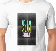 Hello SunShine Girly Unisex T-Shirt