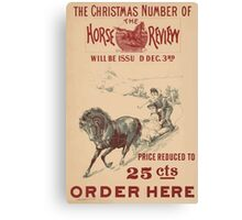 Artist Posters The Christmas number of the Horse Review will be issued Dec 3rd 0925 Canvas Print