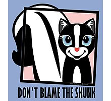 DON'T BLAME THE SKUNK Photographic Print
