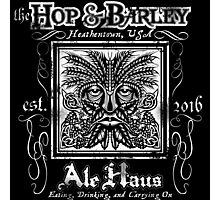 The Hop and Barley Ale Haus Photographic Print